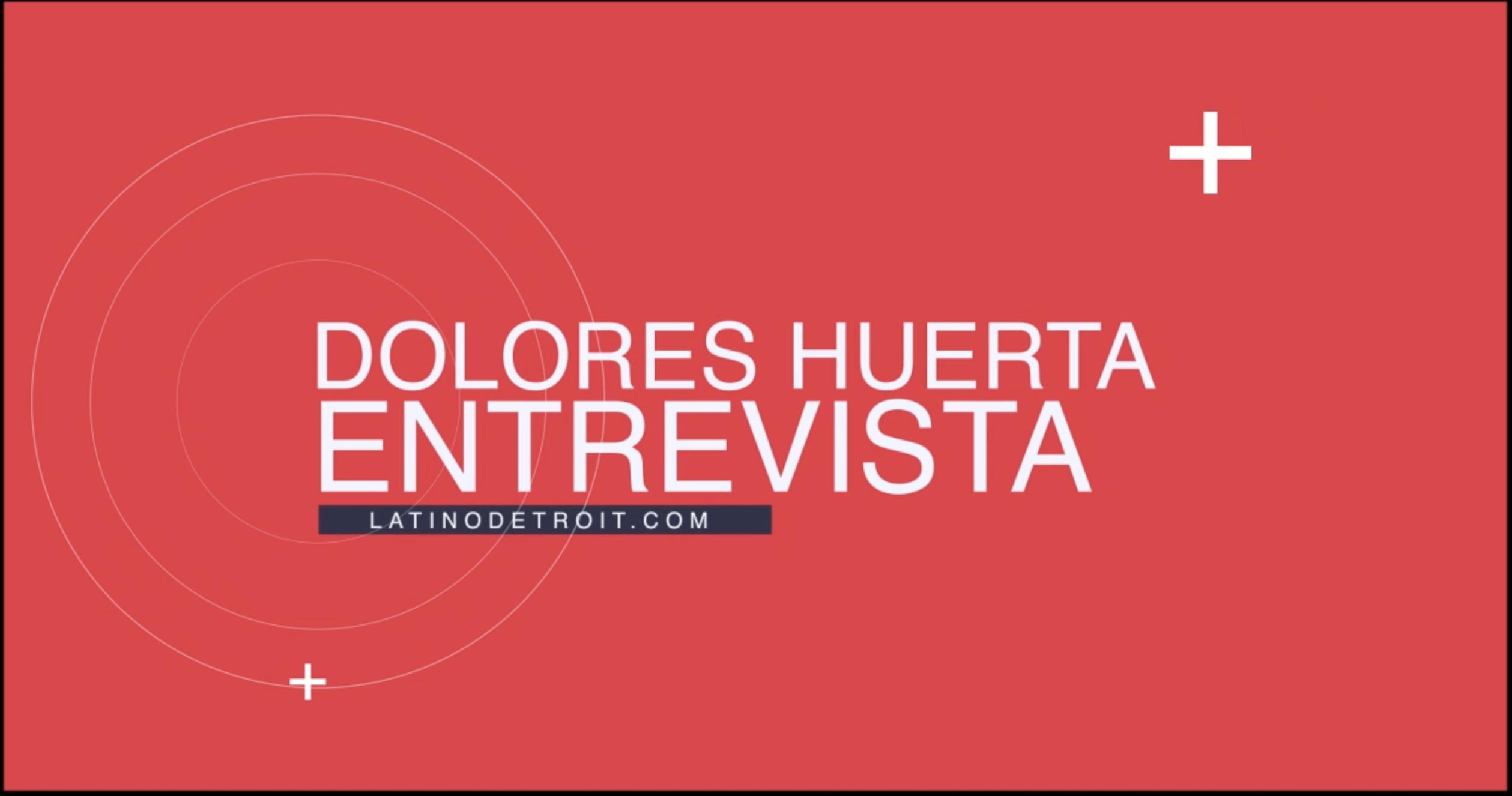 Dolores Huerta Entrevista